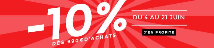 -10% de Remise dès 990€ d'achats du 4 au 21 juin